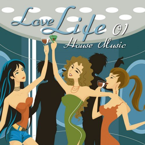 Love Life House Music, Vol. 1 (2013)