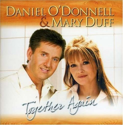 Daniel O'Donnell & Mary Duff - Together Again (2007)