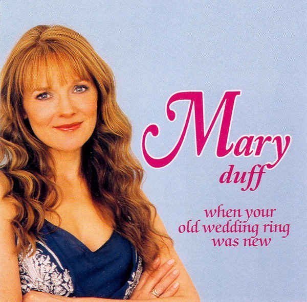 Mary Duff - When Your Old Wedding Ring Was New (2005)