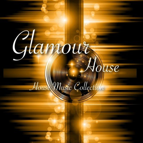 Glamour House - House Music Collection (2013)