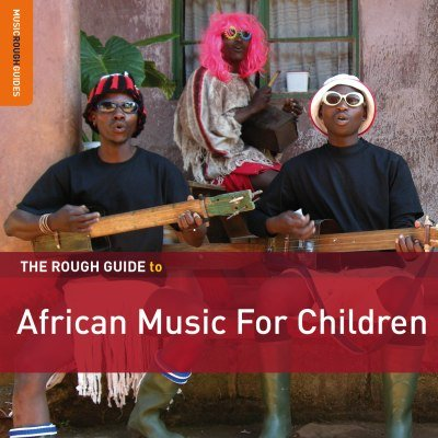 VA - The Rough Guide To African Music For Children [Special Edition] (2013)
