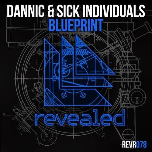 Sick Individuals, Dannic – Blueprint (2013)