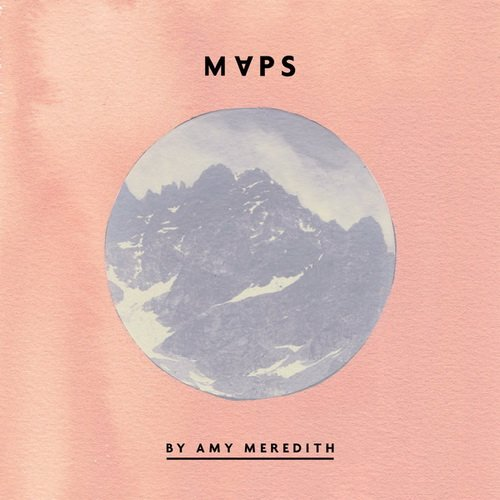 Amy Meredith - Maps (2013)