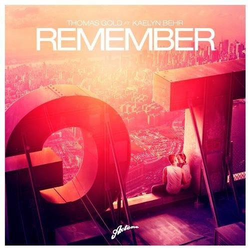 Thomas Gold, Kaelyn Behr – Remember (2013)
