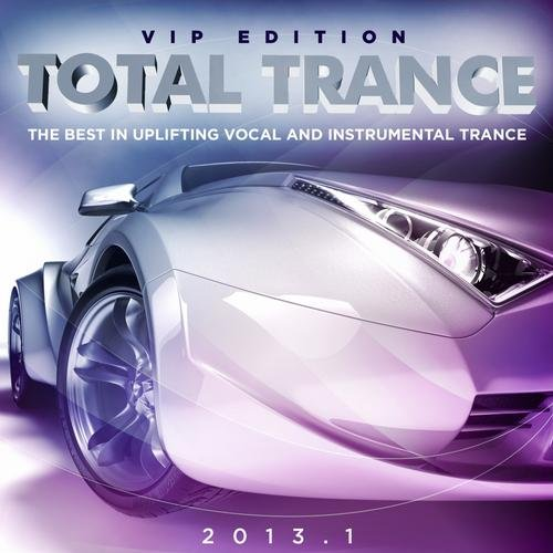 VA - Total Trance 2013.1 [The Best in Uplifting Vocal & Instrumental Trance] (2013) 320 / Lossless