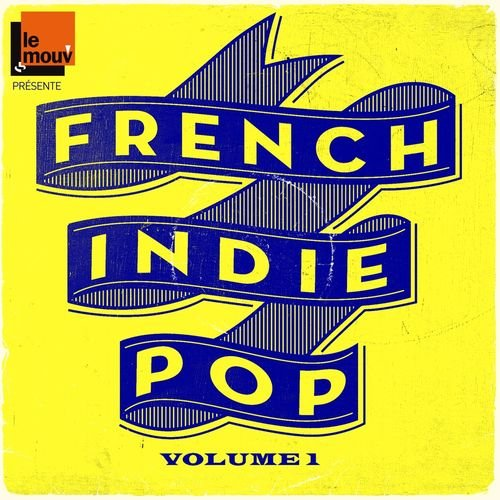 VA - French Indie Pop Vol. 1 - by Le Mouv (2013)