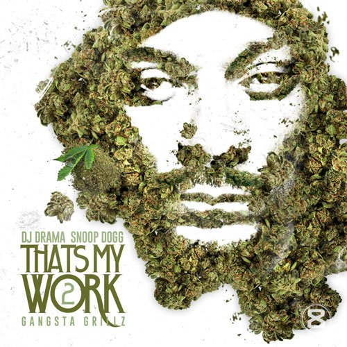 Snoop Dogg - That's My Work, Vol. 2 (2013)