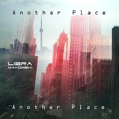 Libra Makowski - Another Place (2013)