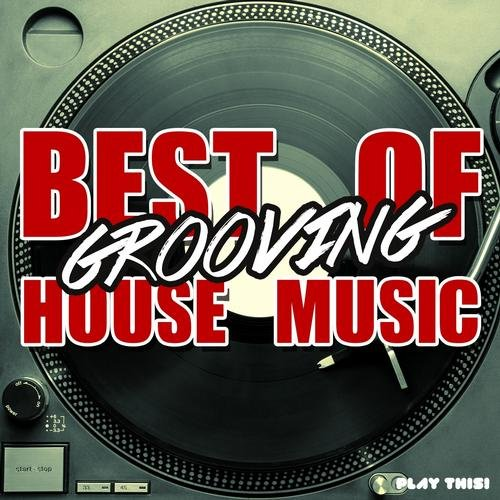 Best Of Grooving House Music Vol.1 (2013)