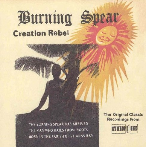 Burning Spear - Creation Rebel (2004)