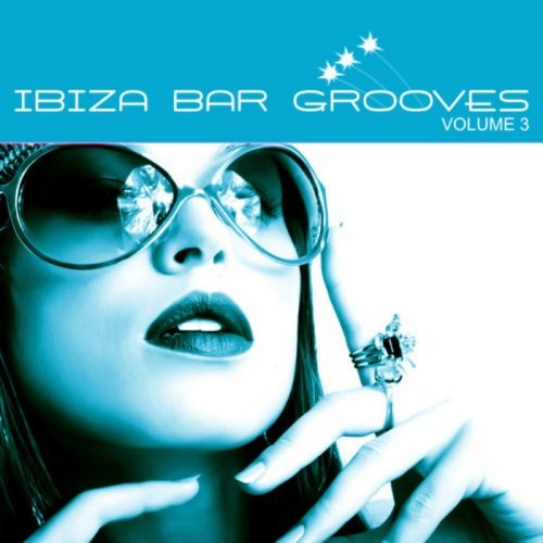 VA - Ibiza Bar Grooves - Chill, Lounge & Deep House Vol 3 (2009)