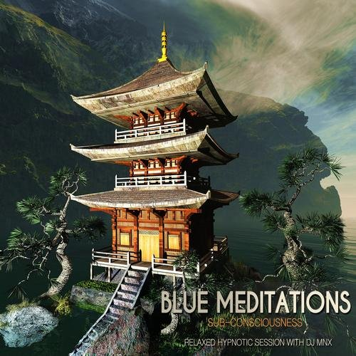 VA - Blue Meditations: Sub-Consciousness (Relaxed Hypnotic Session With DJ MNX)(2013)