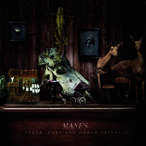 Manes - Teeth, Toes & Other Trinkets (2014)