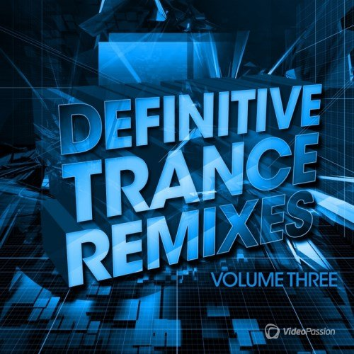 VA-Definitive Trance Remixes - Volume Three (2014)