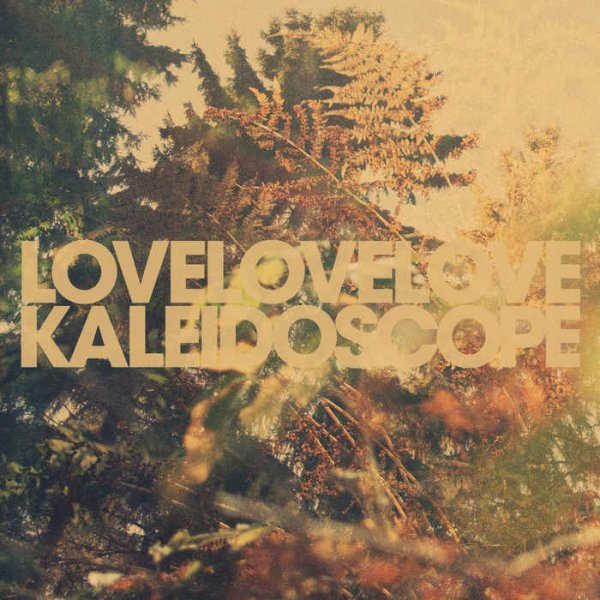 LoveLoveLove - Kaleidoscope (2014)