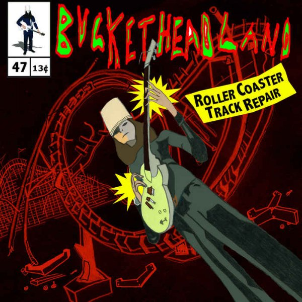 Buckethead - Roller Coaster Track Repair (2014)
