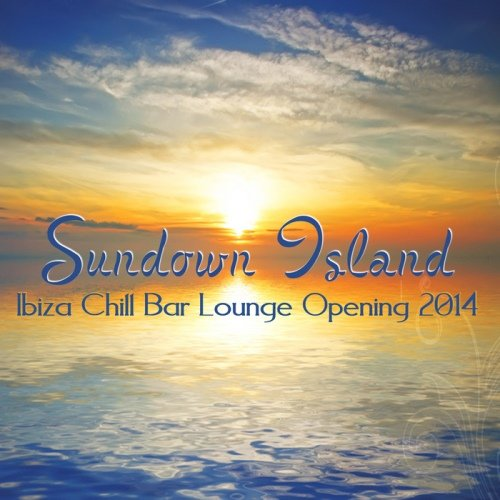 VA - Sundown Island: Ibiza Chill Bar Lounge Opening 2014 (2014)