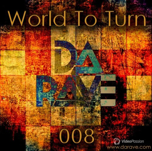 Da Rave - World To Turn 008 (2014)