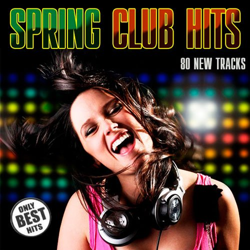 VA-Spring Club Hits. 80 New Tracks (2014)