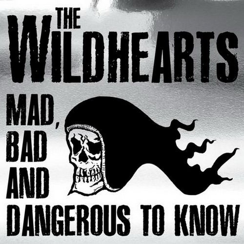 The Wildhearts - Mad Bad And Dangerous To Know (2014)