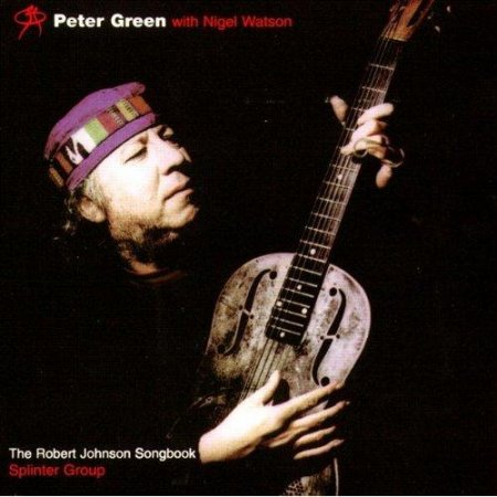 Peter Green with Nigel Watson - Robert Johnson Songbook (1998)