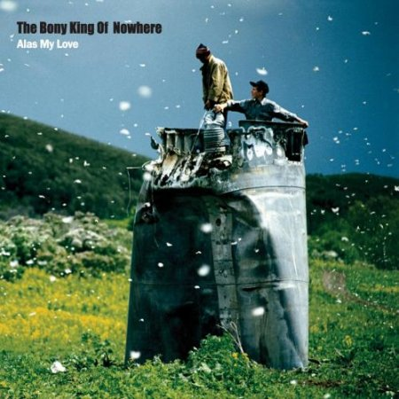 The Bony King of Nowhere - Alas My Love (2009)
