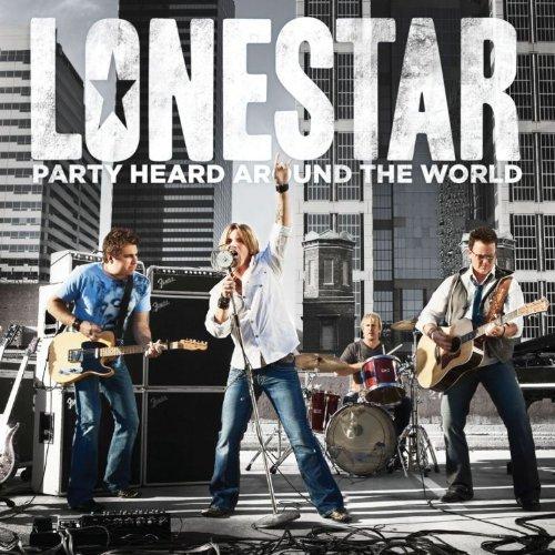 Lonestar - Party Heard Around The World (2010)