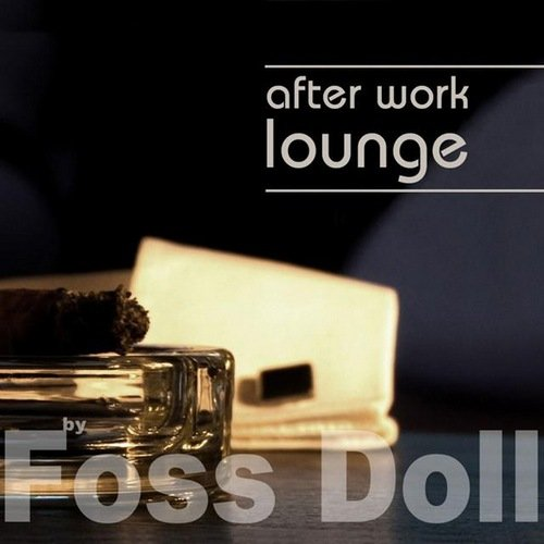 Foss Doll - After Work Lounge (2014)