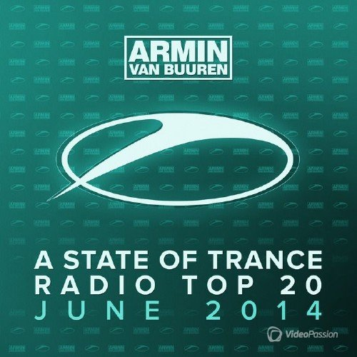 A State Of Trance Radio Top 20 June 2014 Including Classic Bonus Track (2014)