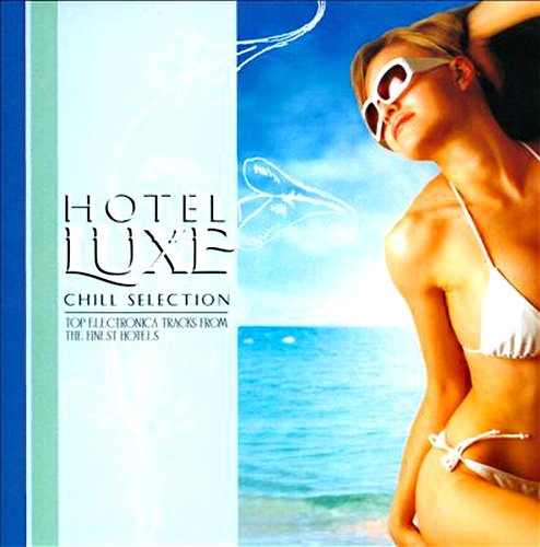 VA-Hotel Luxe: Chill Selection (2011)