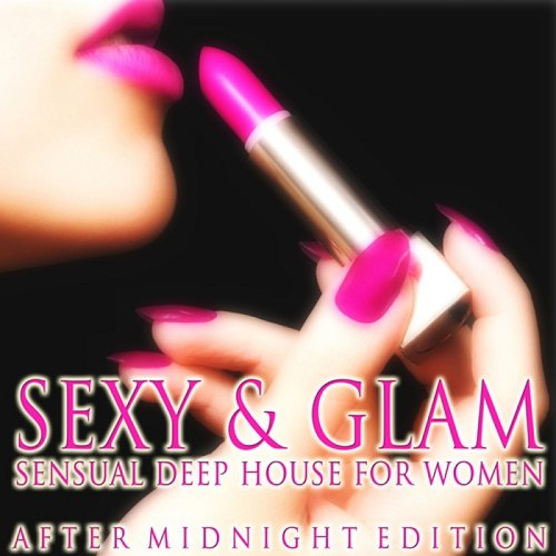 VA - Sexy and Glam Sensual Deep House for Women (2014)