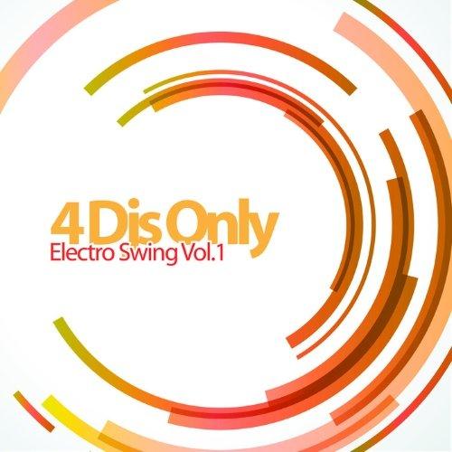 4 Djs Only - Electro Swing, Vol. 1