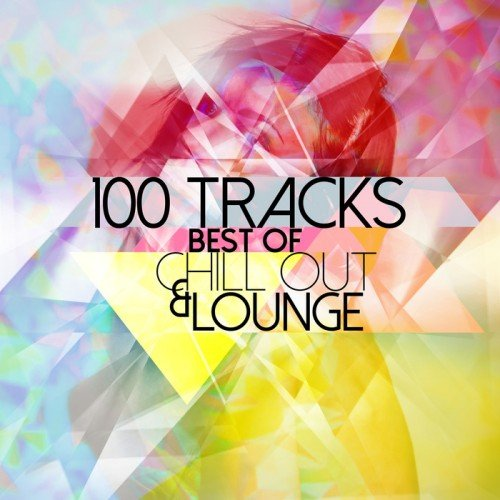 VA - Best of Chill Out and Lounge 100 Tracks (2014)