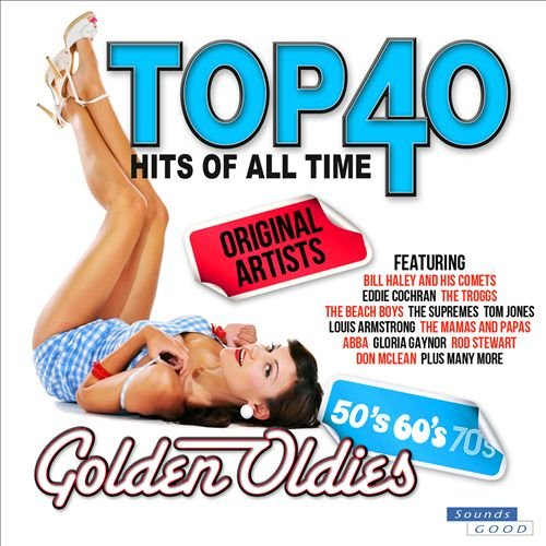 VA - Top 40 Hits of All Time Golden Oldies (The 50's, 60's & 70's)(2014)