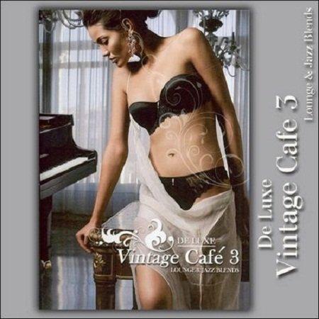 VA - Vintage Cafe 3 De Luxe: Lounge & Jazz Blends (2009)