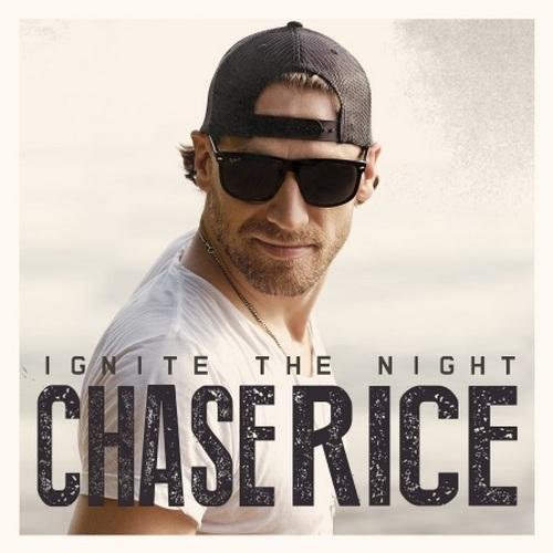 Chase Rice - Ignite The Night (2014) 320 kbps