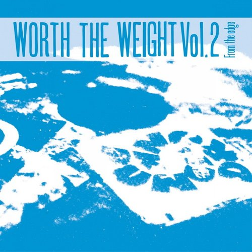 VA - Worth The Weight Vol. 2: From The Edge (2014)