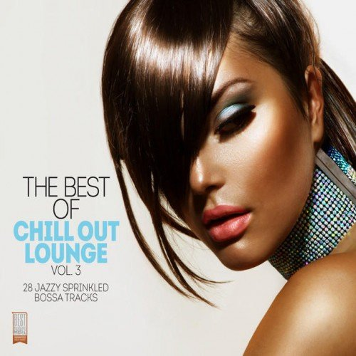 VA - The Best of Chill out Lounge Vol 3 Jazzy Sprinkled Bossa Tracks (2014)