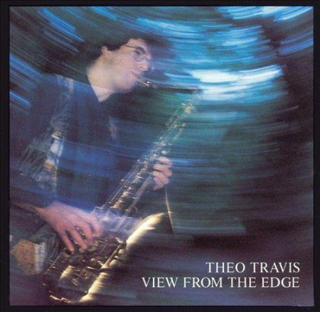 Theo Travis - View From The Edge (1994)