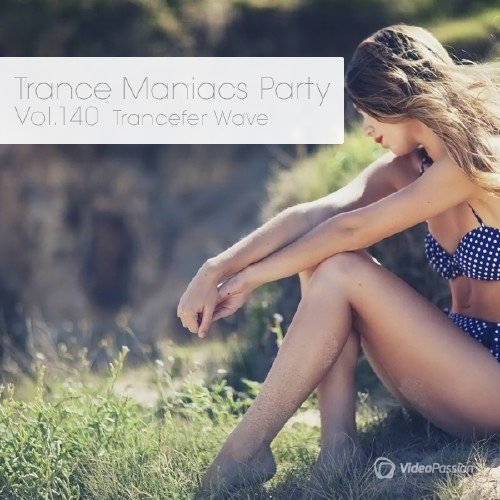 Trance Maniacs Party: Trancefer Wave #140 (2014)