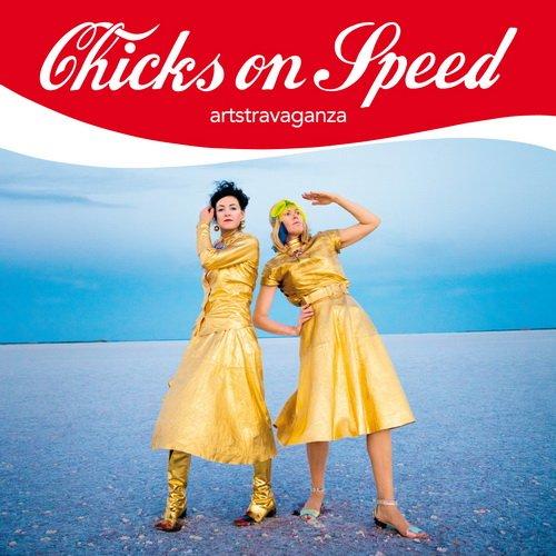 Chicks On Speed - Artstravaganza (2014)