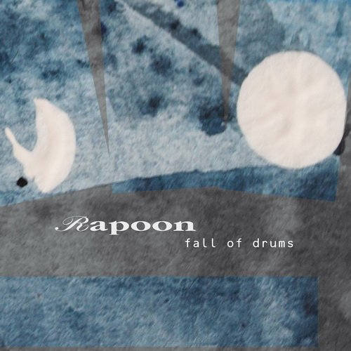 Rapoon - Fall Of Drums (2014)