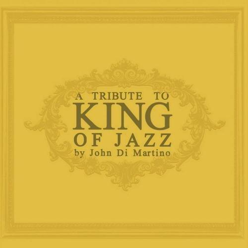 John Di Martino - A Tribute to King of Jazz (2013)