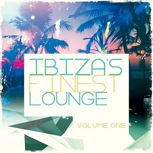 VA - Ibizas Finest Lounge Vol 1 Most Popular White Isle Lounge and Chill Tunes (2014)