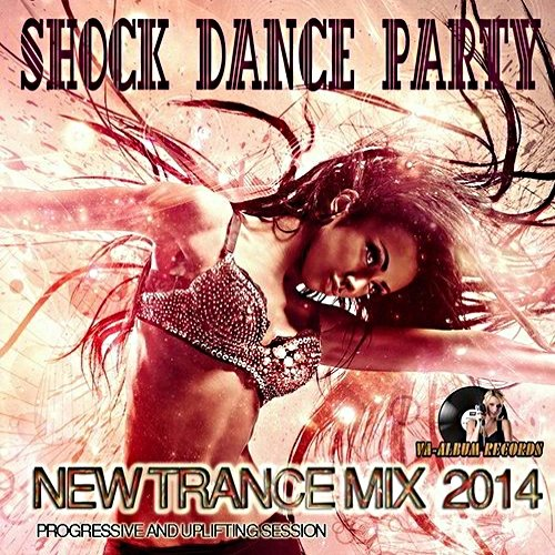 VA-Shock Dance Party: New Trance Mix (2014)