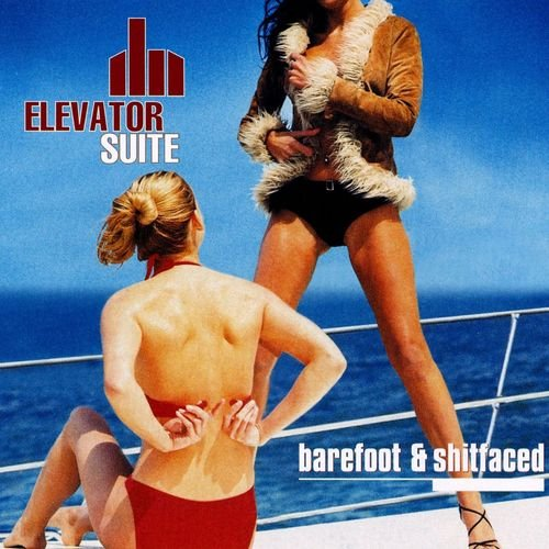 Elevator Suite � Barefoot and Shitfaced (Deluxe Edition)(2014)