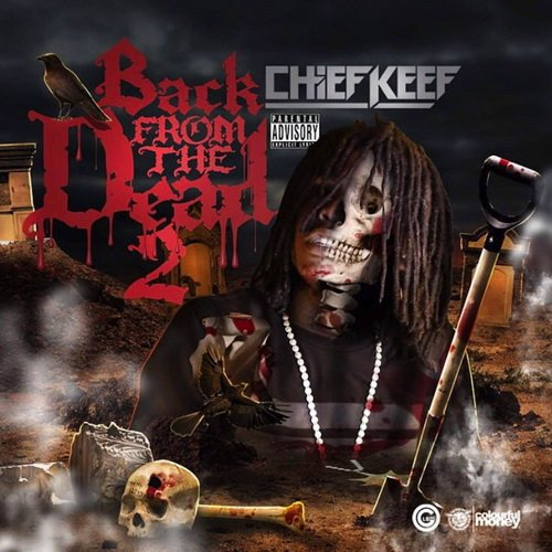 Chief Keef - Back From The Dead 2 (2014)