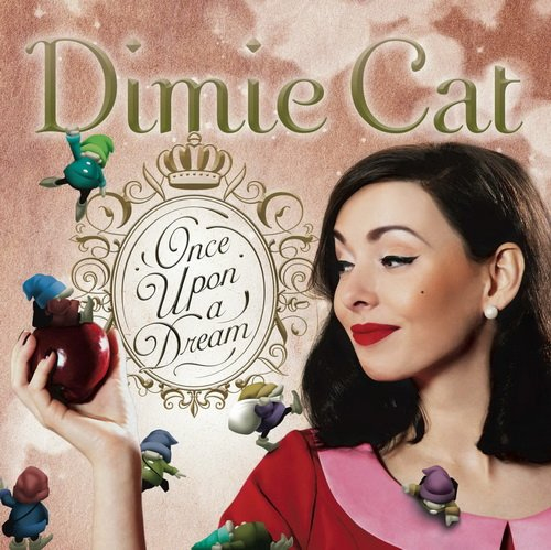 Dimie Cat - Once Upon A Dream (2014)