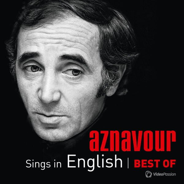 Charles Aznavour - Sings In English: Best Of (with Elton John, Celine Dion, Josh Groban, Sting, Liza Minnelli, Frank Sinatra) (2014)