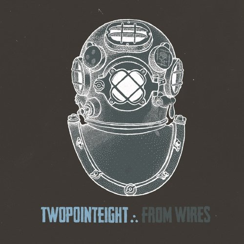 Twopointeight - From Wires (2014)